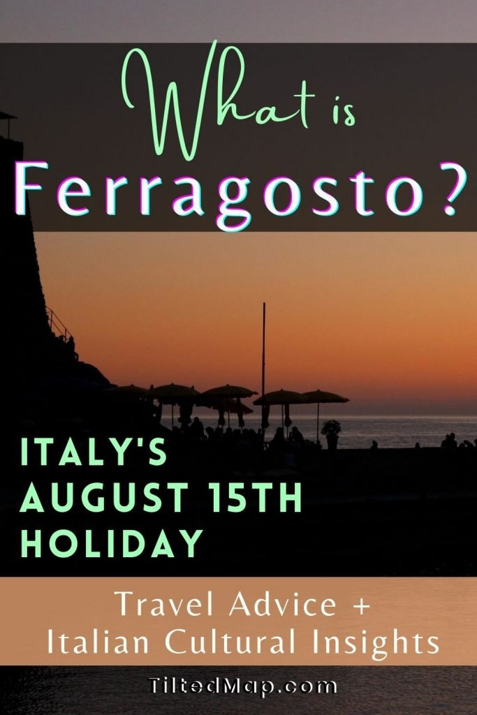 Pin this to Pinterest: What is Ferragosto (Italy's August 15th holiday) and what does it mean for travel to Italy? ©KettiWilhelm2020